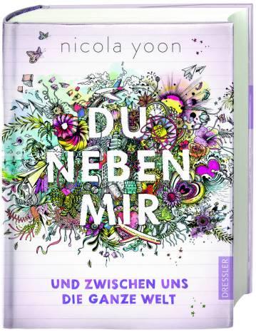 """""""Du neben mir und zwischen uns die ganze Welt"""" von Nicola Yoon © Dressler Verlag"""