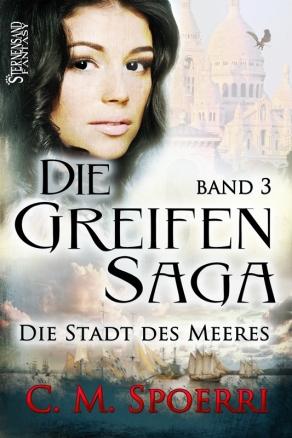 Cover von Die Greifen Saga 3 - Die Stadt des Meeres © Sternensand Verlag