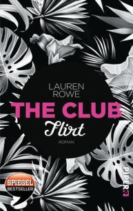 The Club – Flirt von Lauren Rowe © Piper