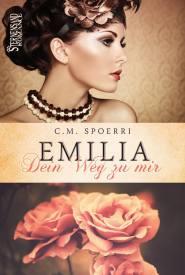 Emilia: Dein Weg zu mir von C.M. Spoerri © Sternensand