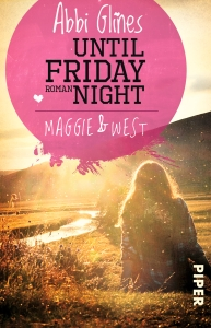 Until Friday Night – Maggie & West von Abbi Glines © Piper