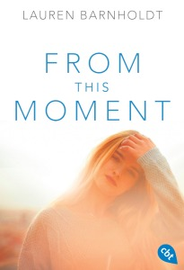 From this Moment von Lauren Barnholdt (c) cbt