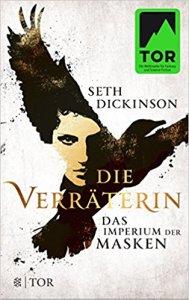 Die Verräterin Das Imperium der MAsken Seth Dickinson(c) Fischer Tor