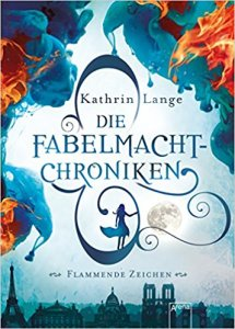 Die Fabelmacht Chroniken Flammende Zeichen Cover Kathrin Lange (c) Arena
